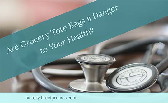 Are Grocery Tote Bags Dangerous to Your Health?