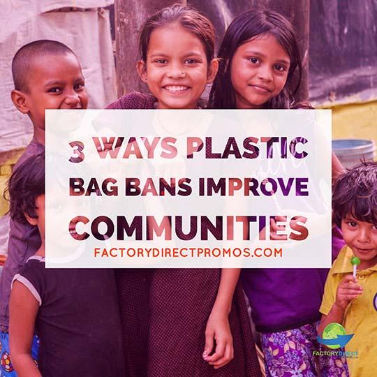 3 Ways Plastic Bag Bans Improve Communities