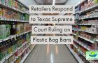 Retailers Respond to Texas Supreme Court Ruling on Plastic Bag Bans