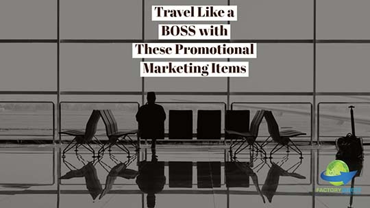 Travel Like a BOSS with These Promotional Marketing Items