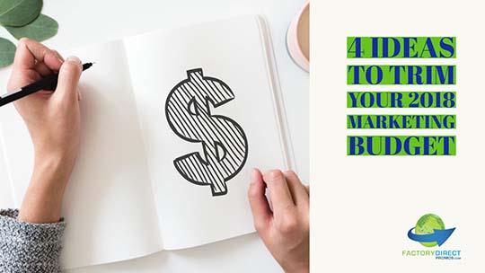 4 Ideas to Trim Your 2018 Marketing Budget