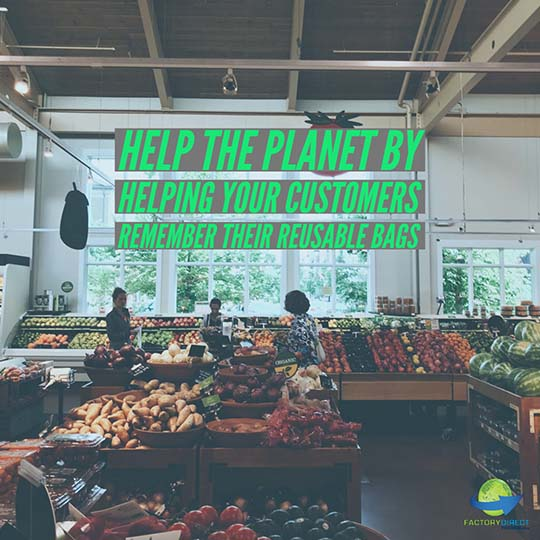 Help Your Customers Remember Their Reusable Bags and Help The Planet