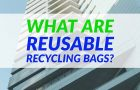 What Are Reusable Recycling Bags?