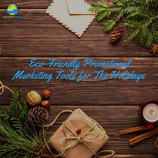 Top 4 Eco-Friendly Promotional Marketing Tools for The Holidays