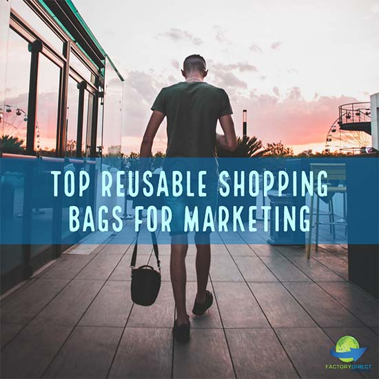 Top Three Reusable Shopping Bags for Marketing