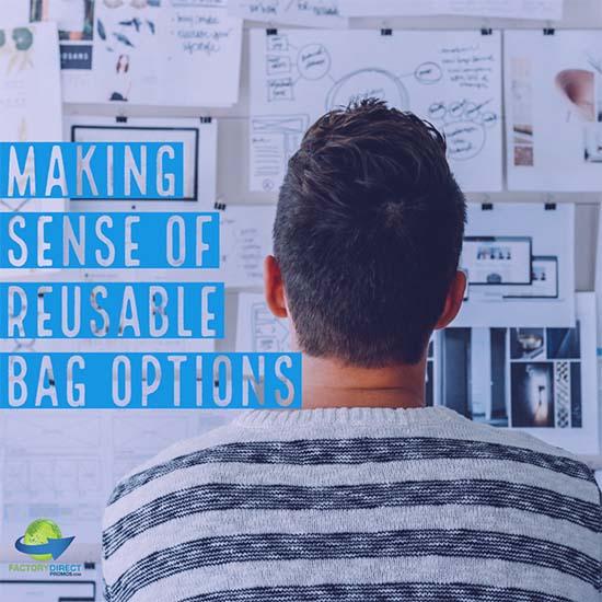 Making Sense of Reusable Bag Options