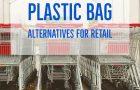 Plastic Bag Alternatives for Retail