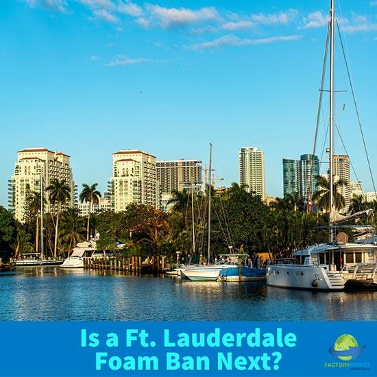 Is a Fort Lauderdale Foam Ban Next?