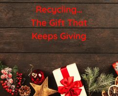 Recycling…The Gift That Keeps Giving