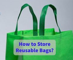 How to Store Reusable Bags?