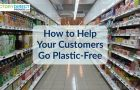 Retail Goes Plastic and Package Free